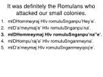it was definitely the romulans who attacked our small colonies18