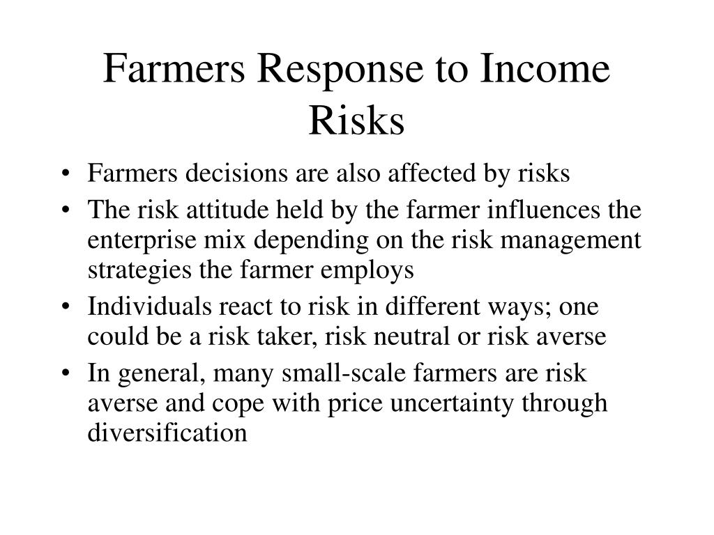 Farmers Response to Income Risks