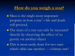 how do you weigh a star
