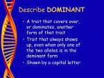 describe dominant23