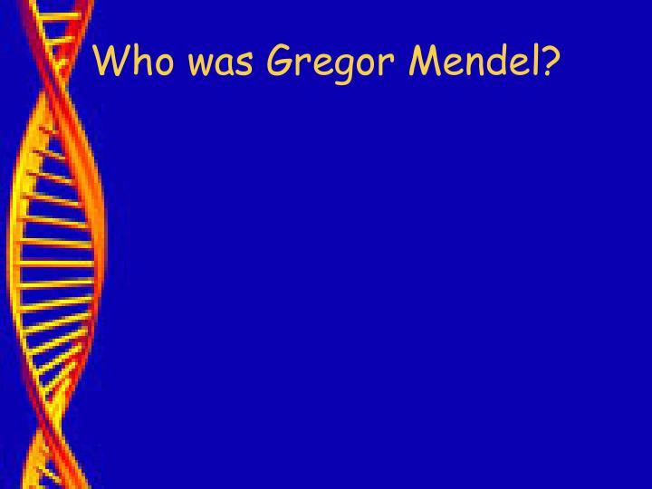 Who was gregor mendel