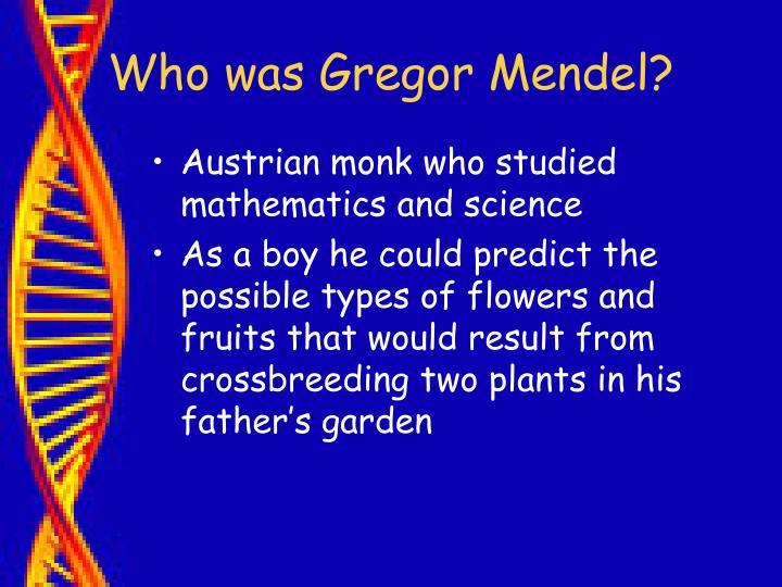Who was gregor mendel3