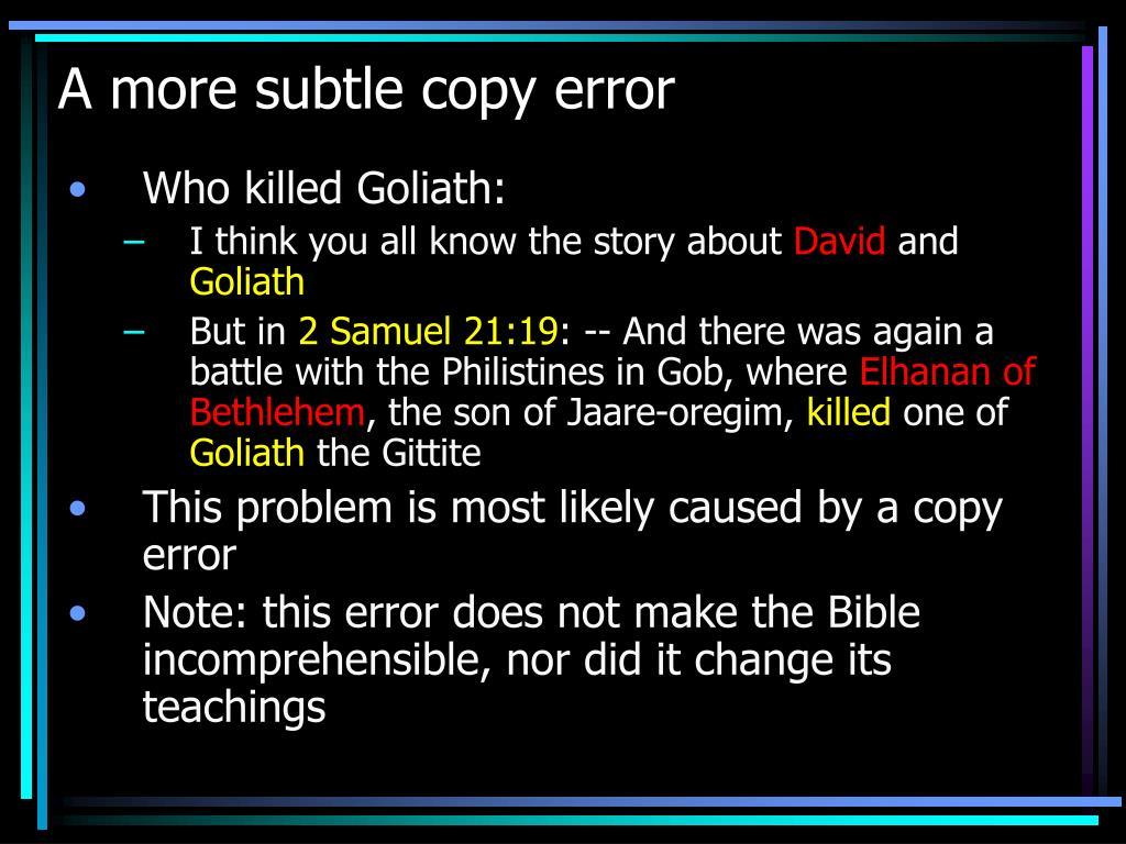 A more subtle copy error