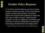further policy response