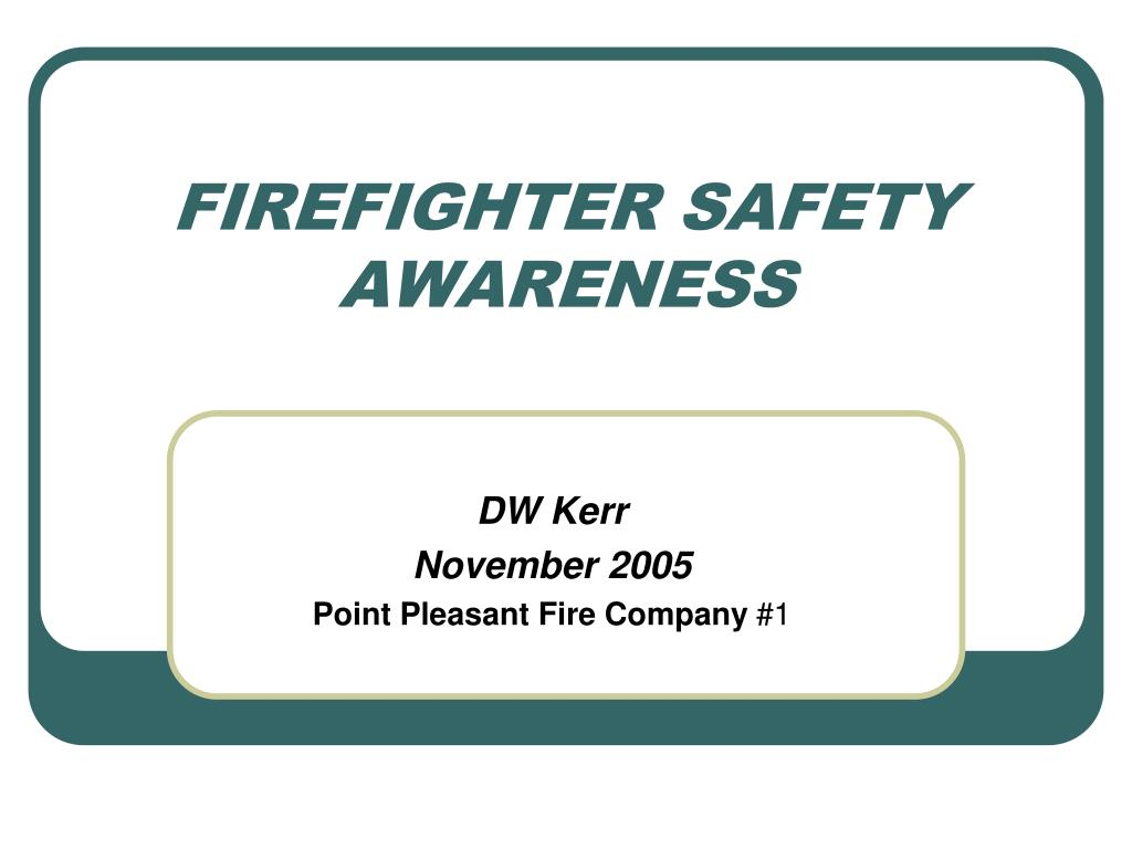 firefighter safety awareness l.