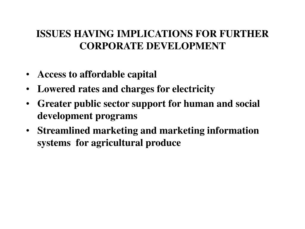 ISSUES HAVING IMPLICATIONS FOR FURTHER CORPORATE DEVELOPMENT