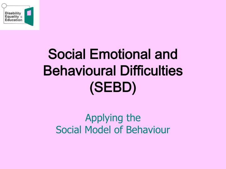 social emotional and behavioural difficulties sebd n.