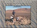 teachers and scientists in the field12