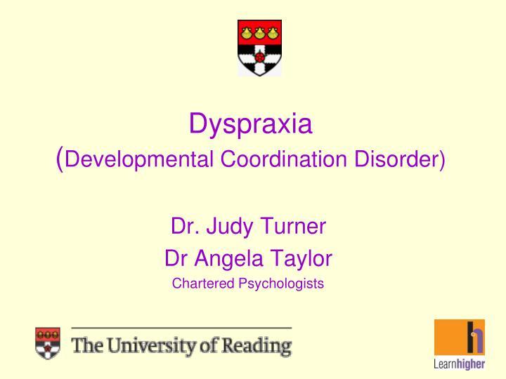 Dyspraxia developmental coordination disorder
