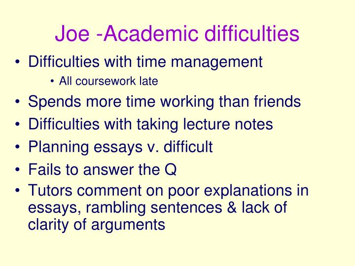 Joe -Academic difficulties
