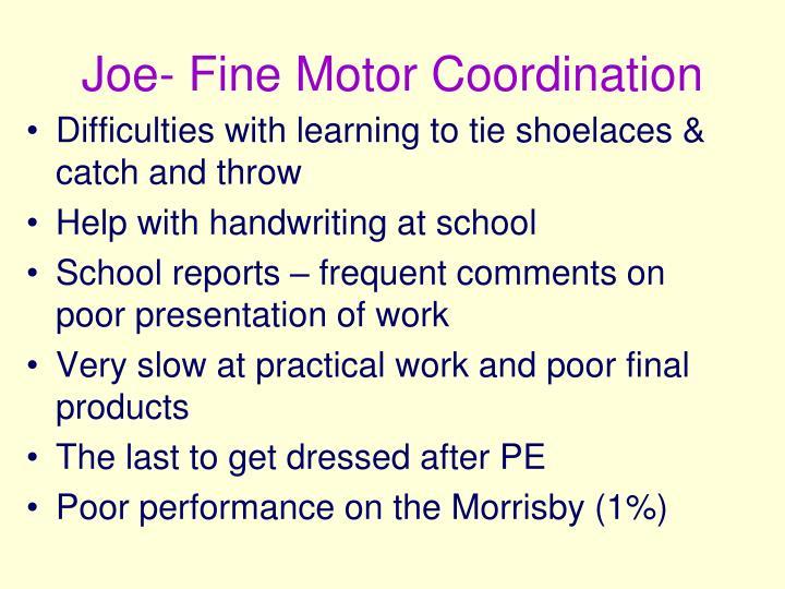 Joe- Fine Motor Coordination