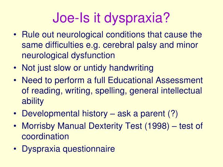 Joe-Is it dyspraxia?