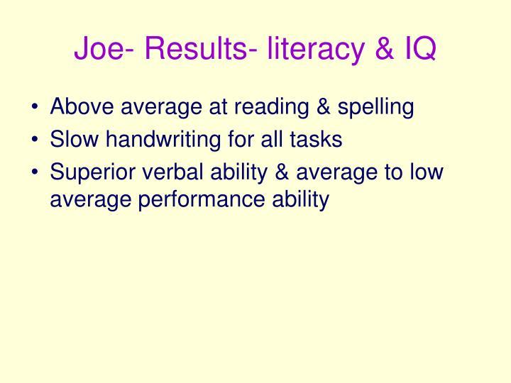 Joe- Results- literacy & IQ