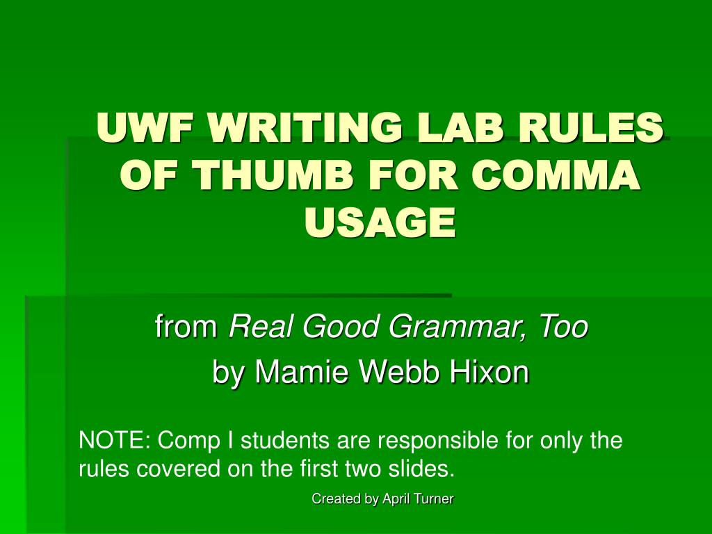 uwf writing lab rules of thumb for comma usage l.