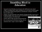 stumbling block to education