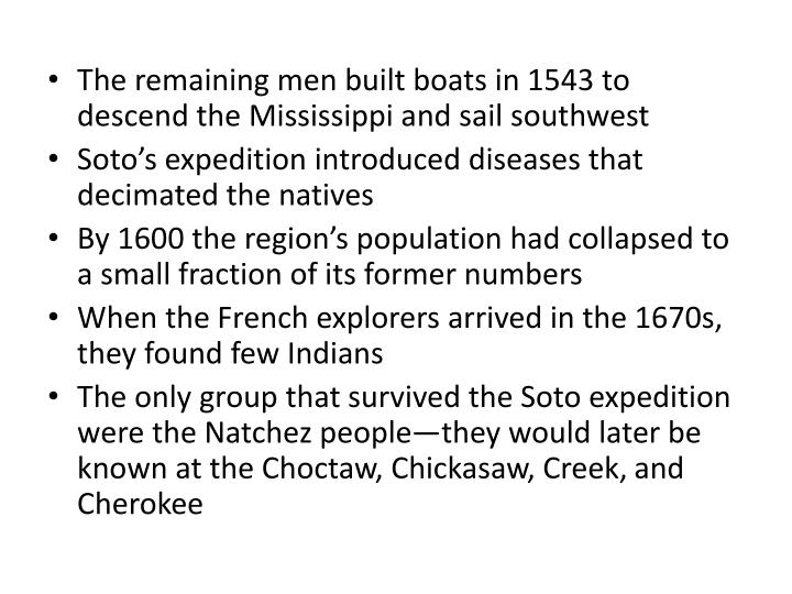 The remaining men built boats in 1543 to descend the Mississippi and sail southwest