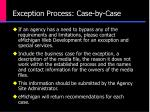 exception process case by case