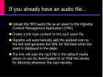 if you already have an audio file24