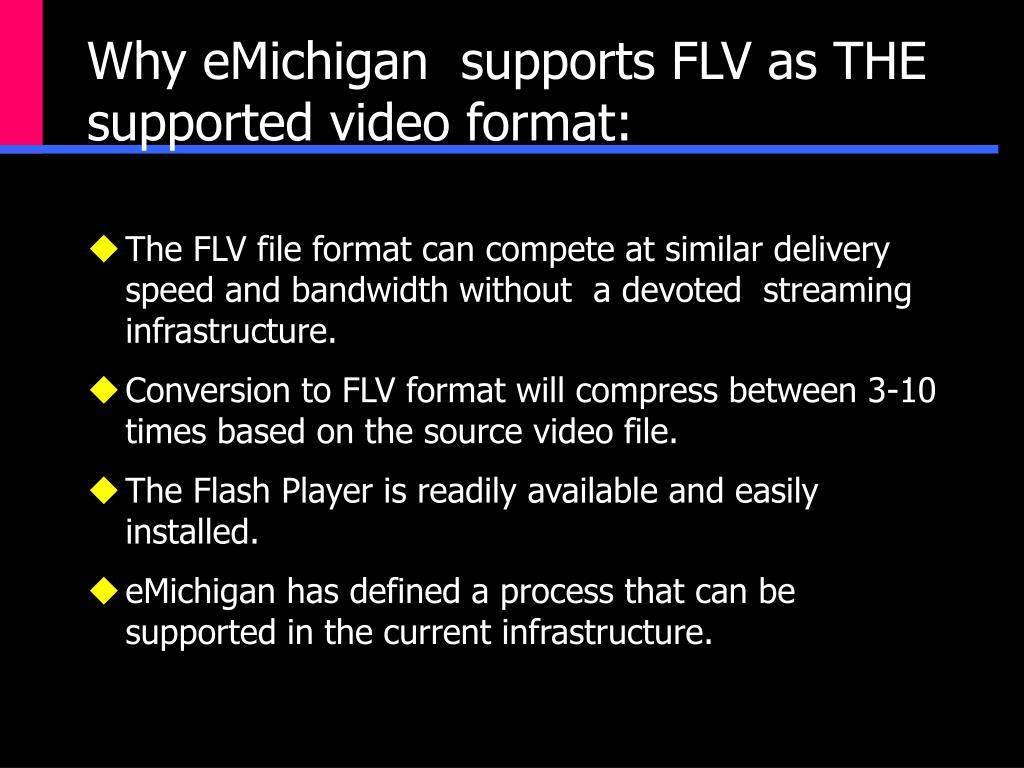 Why eMichigan  supports FLV as THE supported video format: