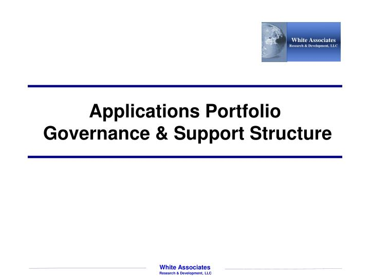 Applications portfolio governance support structure
