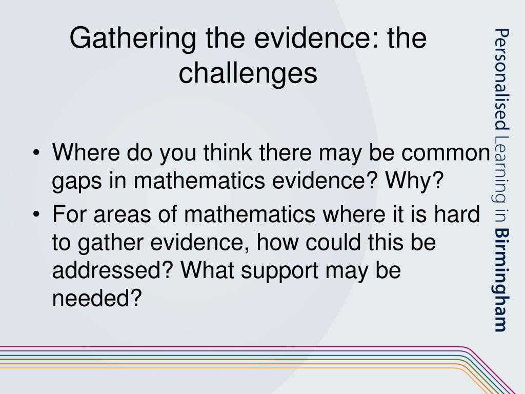Gathering the evidence: the challenges