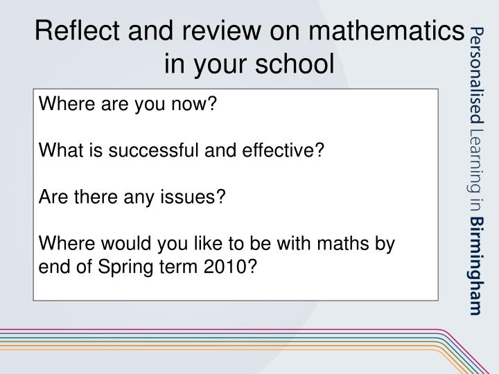 Reflect and review on mathematics in your school