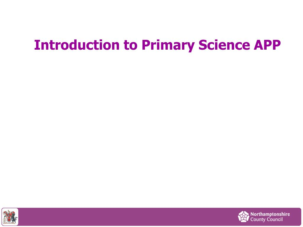 introduction to primary science app l.