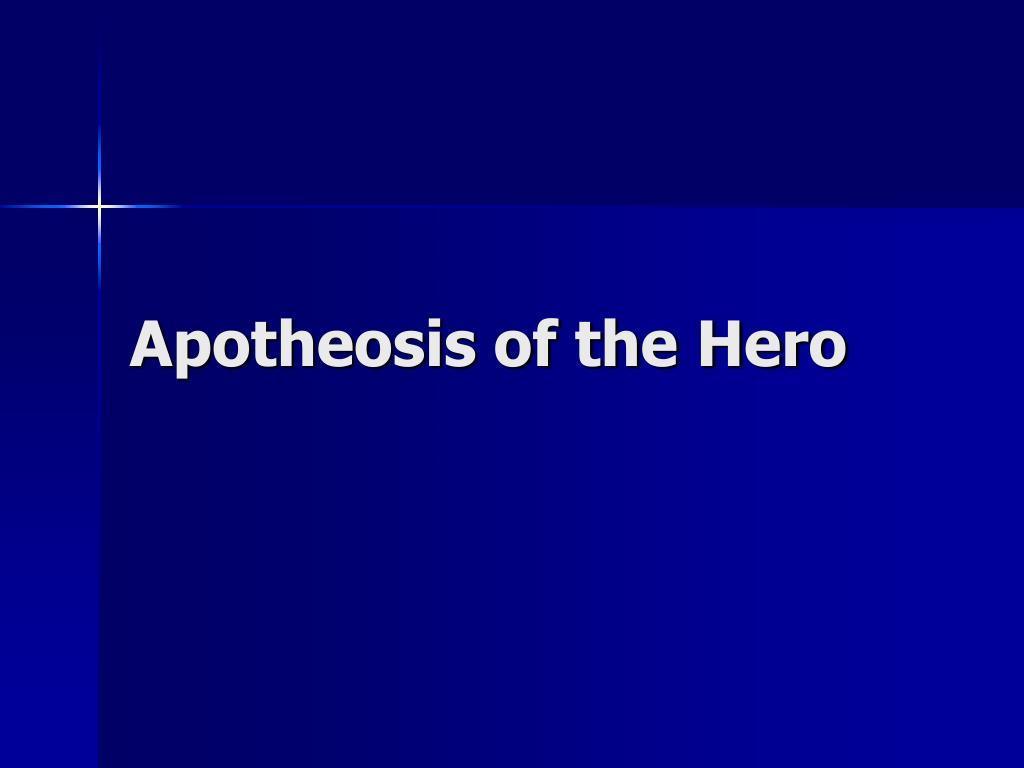 Apotheosis of the Hero