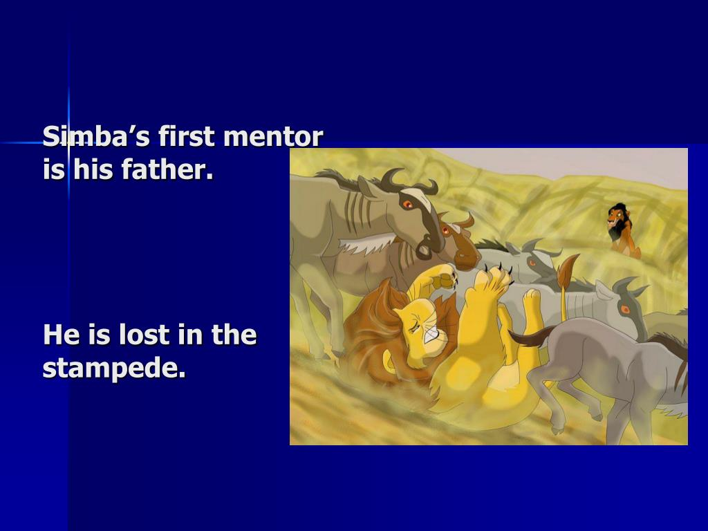 Simba's first mentor is his father.