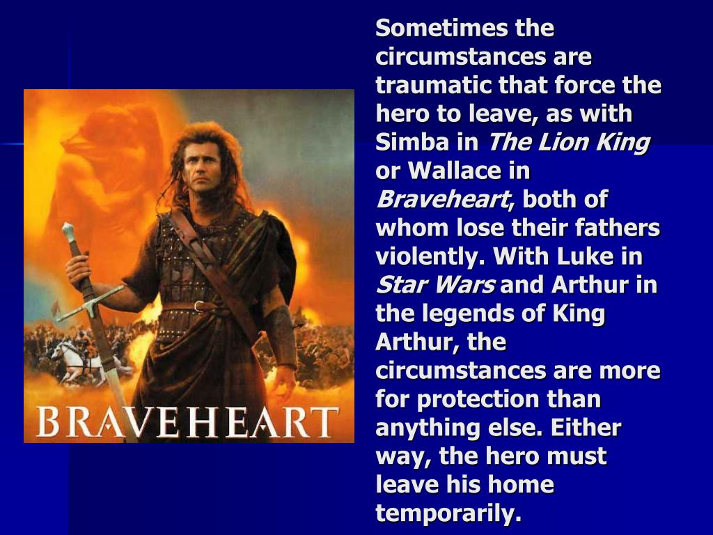 Sometimes the circumstances are traumatic that force the hero to leave, as with Simba in