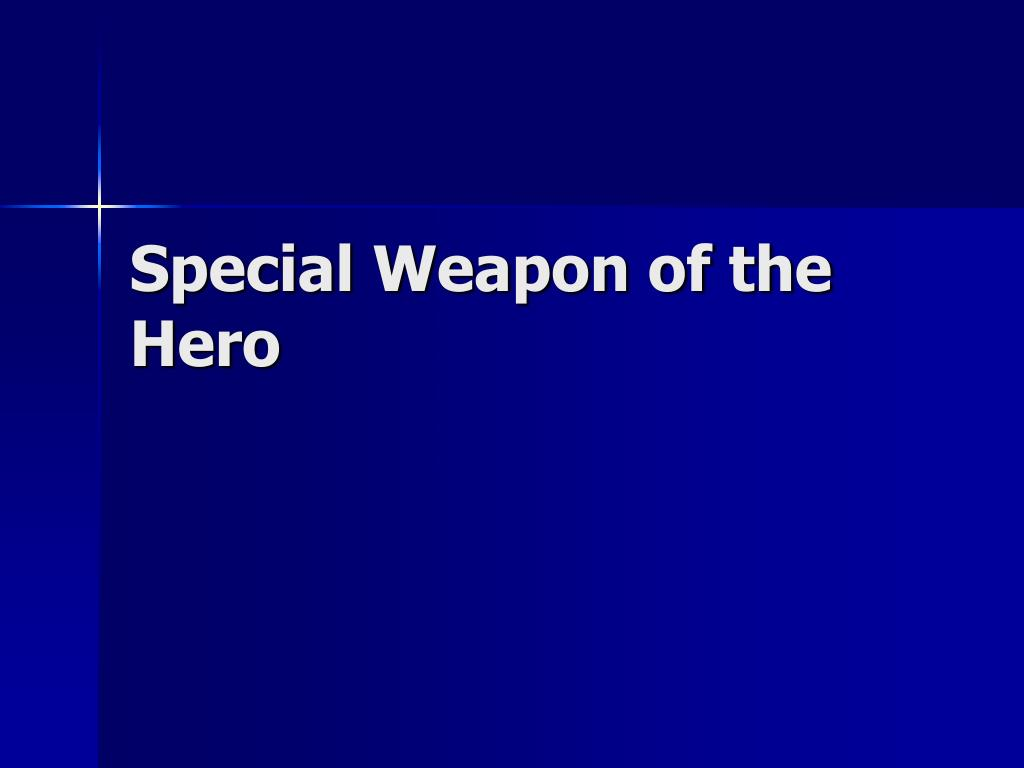 Special Weapon of the Hero