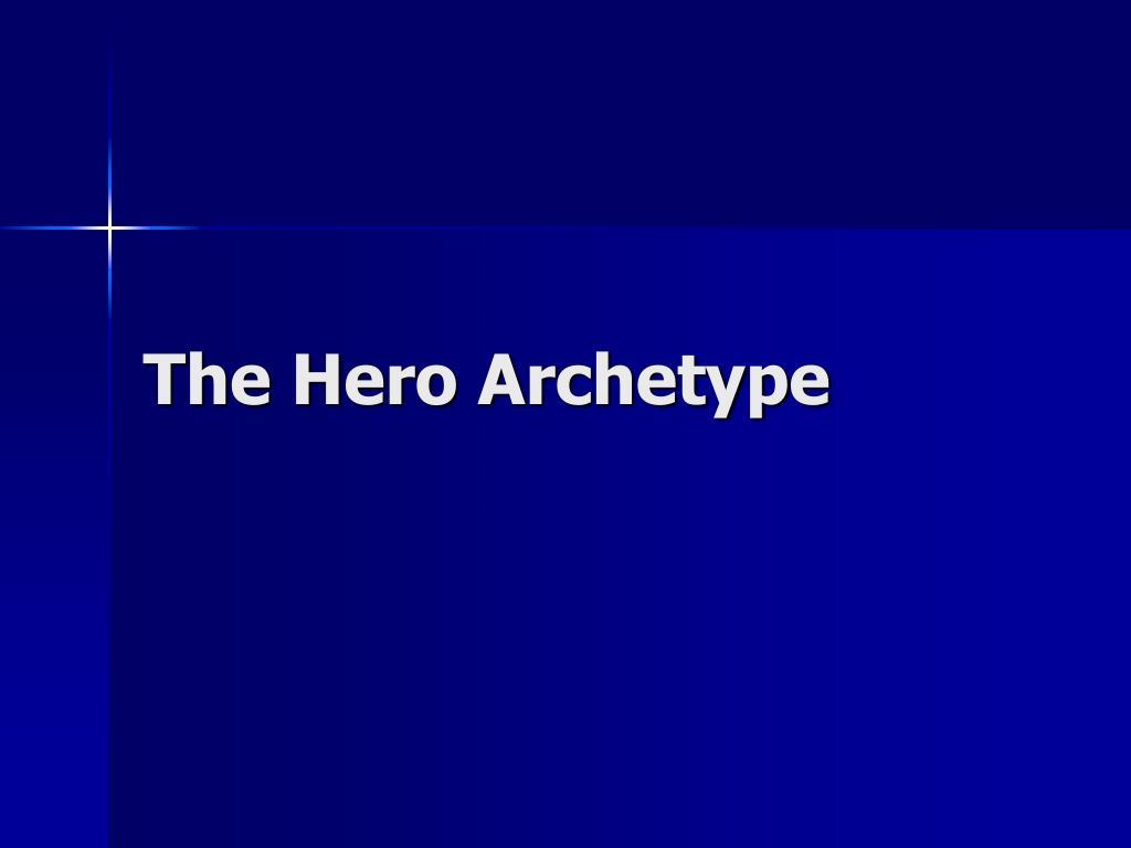 The Hero Archetype