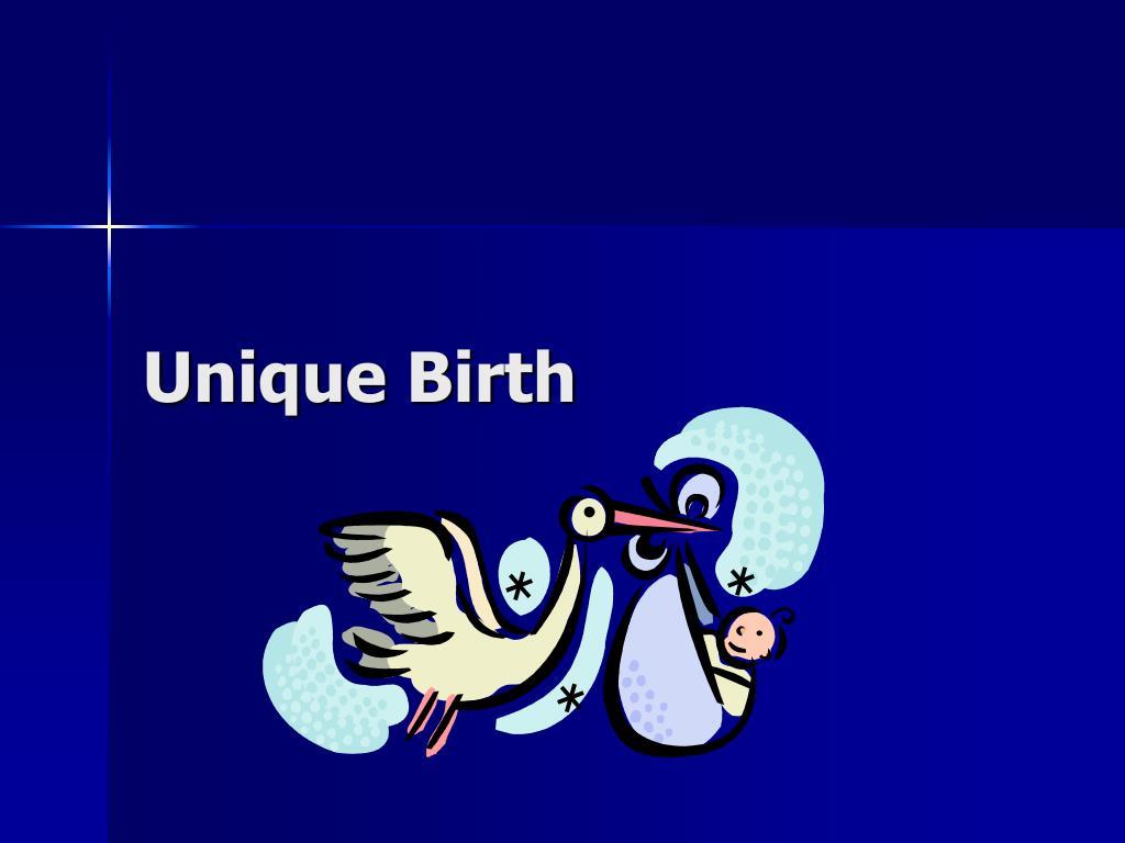 Unique Birth