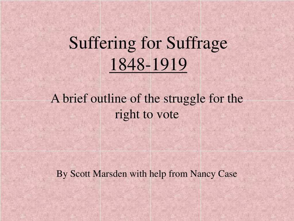 suffering for suffrage 1848 1919 l.