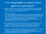 it is impossible to restore them again to repentance