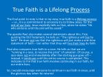 true faith is a lifelong process