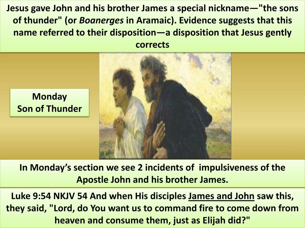 "Jesus gave John and his brother James a special nickname—""the sons of thunder"" (or"