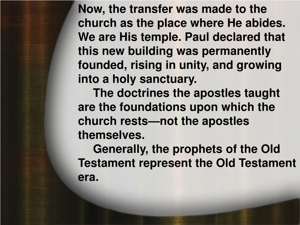 Now, the transfer was made to the church as the place where He abides. We are His temple. Paul declared that this new building was permanently founded, rising in unity, and growing into a holy sanctuary.