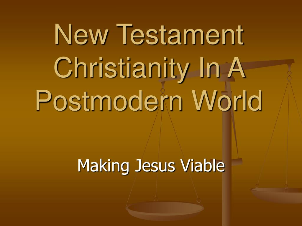new testament christianity in a postmodern world l.