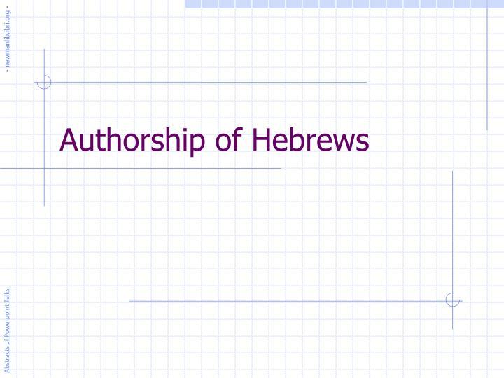hebrews authorship essay Popular videos - epistle to the hebrews & authorship of the epistle to the hebrews epistle to the hebrews - topic 72 videos  hebrews authorship essay.