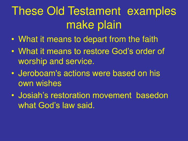These Old Testament  examples make plain