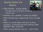 events before the drama