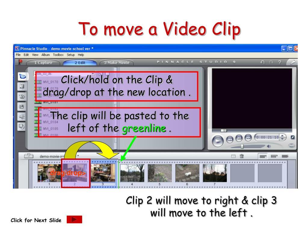 To move a Video Clip