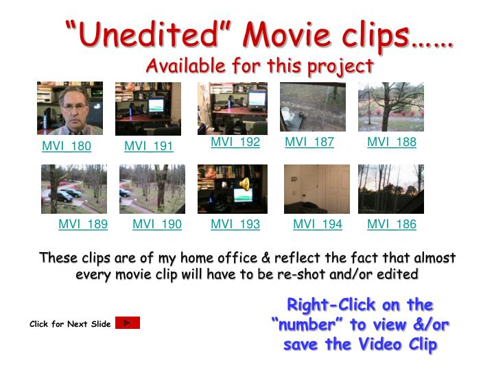 Unedited movie clips available for this project
