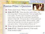 pontius pilate s question