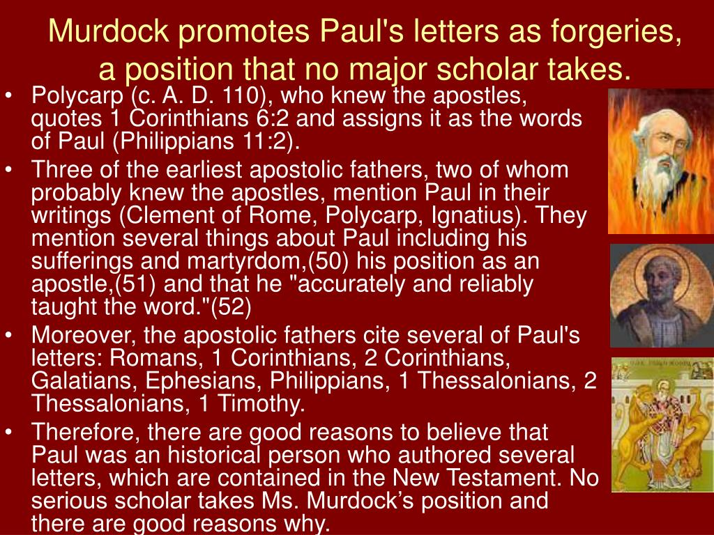 Murdock promotes Paul's letters as forgeries, a position that no major scholar takes.