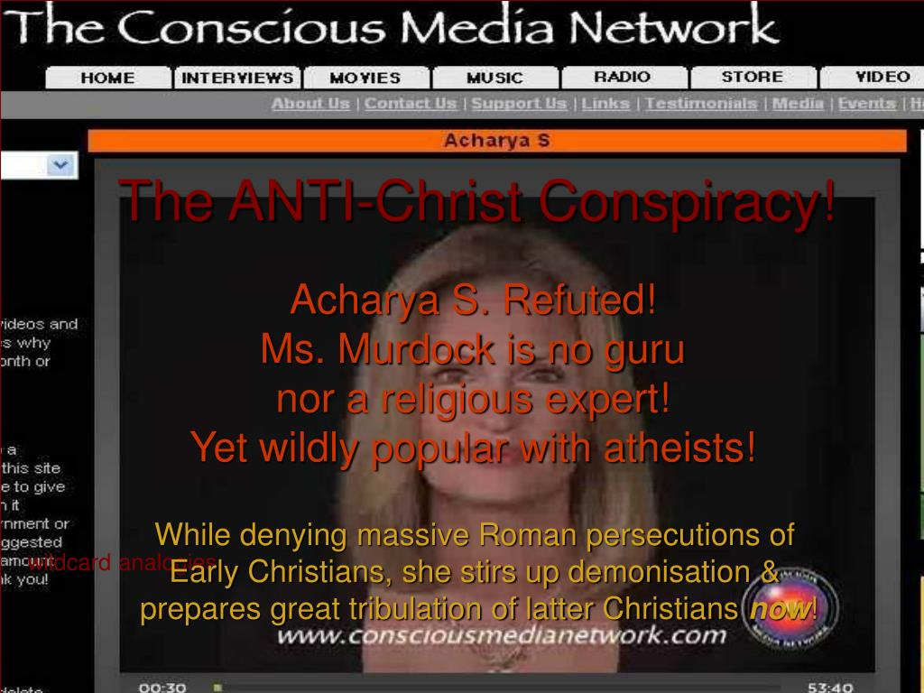 The ANTI-Christ Conspiracy!