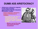 dumb ass aristocracy