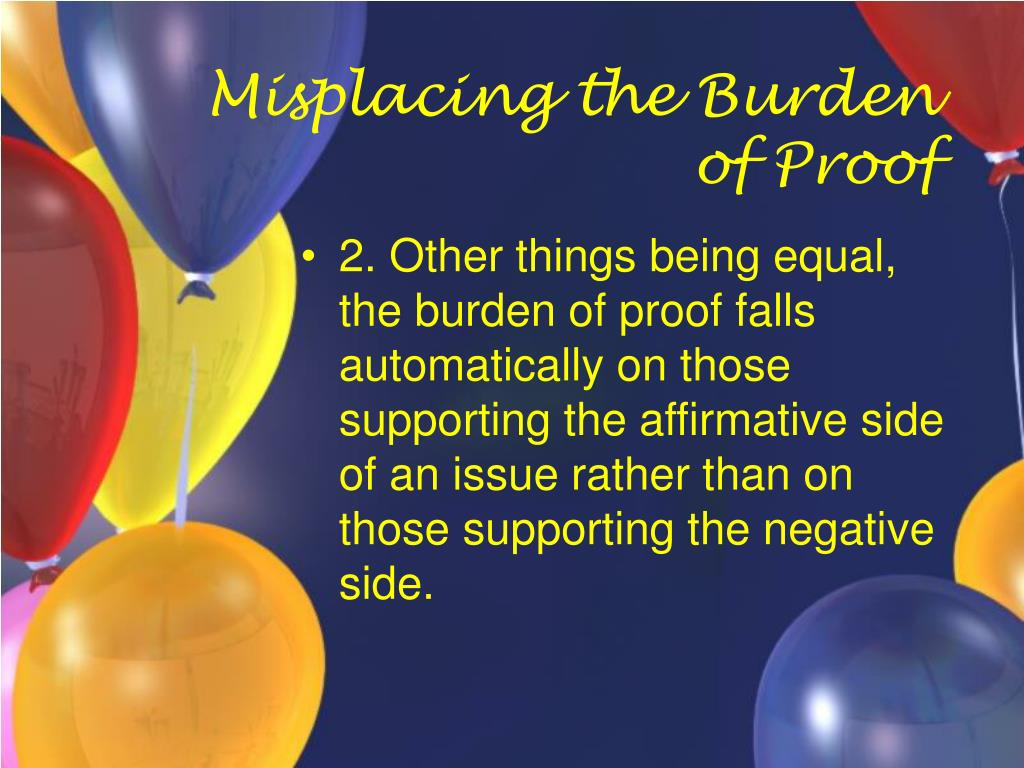 Misplacing the Burden of Proof