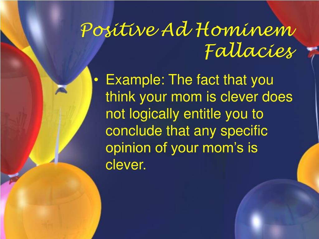 Positive Ad Hominem Fallacies